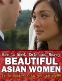 How to Meet, Date and Marry Beautiful Asian Women